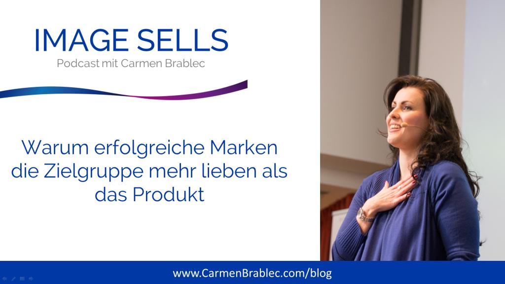 31_Image-Sells-Podcast_warum-erfolgreiche-Marken-die-Zielgruppe-mehr-lieben-als-das-Produkt