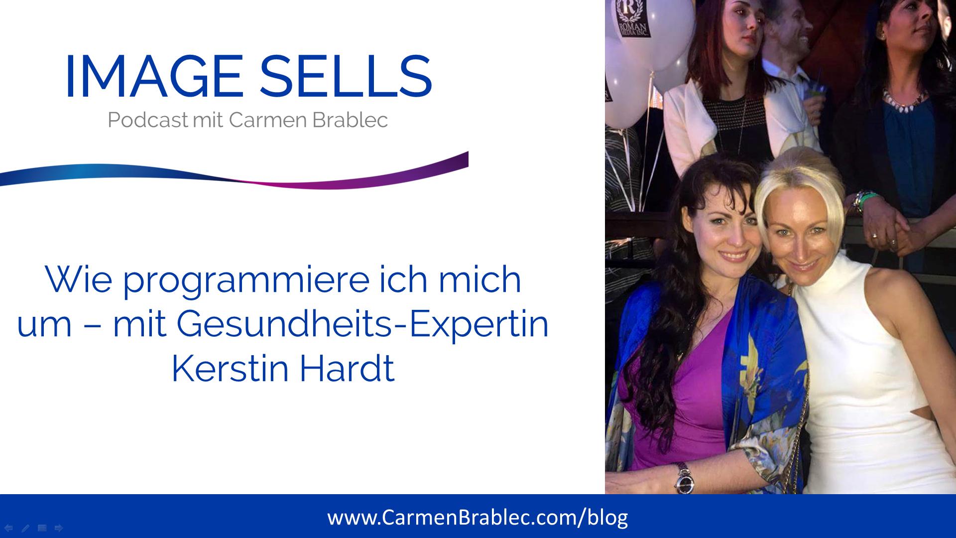 ISP #036 – Wie programmiere ich mich um – mit Gesundheitsexpertin Kerstin Hardt