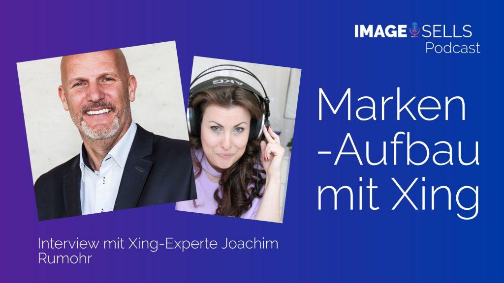 Joachimg Rumohr im Image-Sells POdcast von Carmen Brablec über Positionierungsmöglichkeiten mit xing