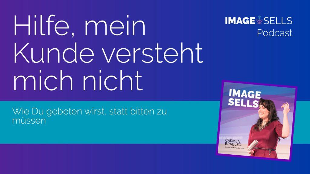 25_Image-Sells-Podcast_Hilfe_mein_Kunde_versteht_mich_nicht