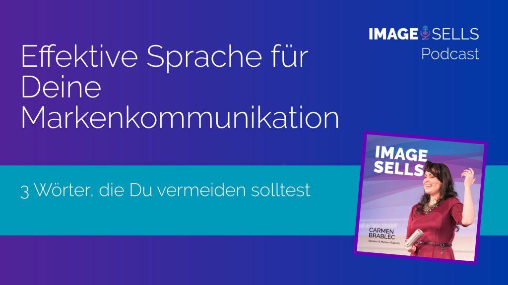 Image Sells Podcast - Effektive Sprache für Deine Markenkommunikation