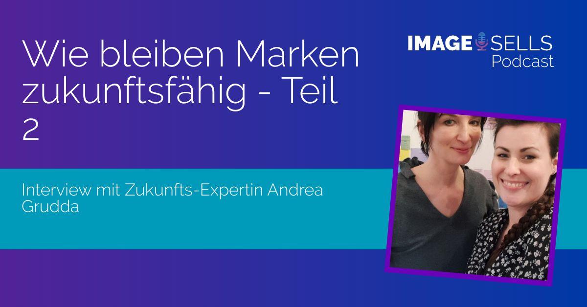 Wie bleiben Marken zukunftsfähig – mit Andrea Grudda Teil 2 – ISP #048