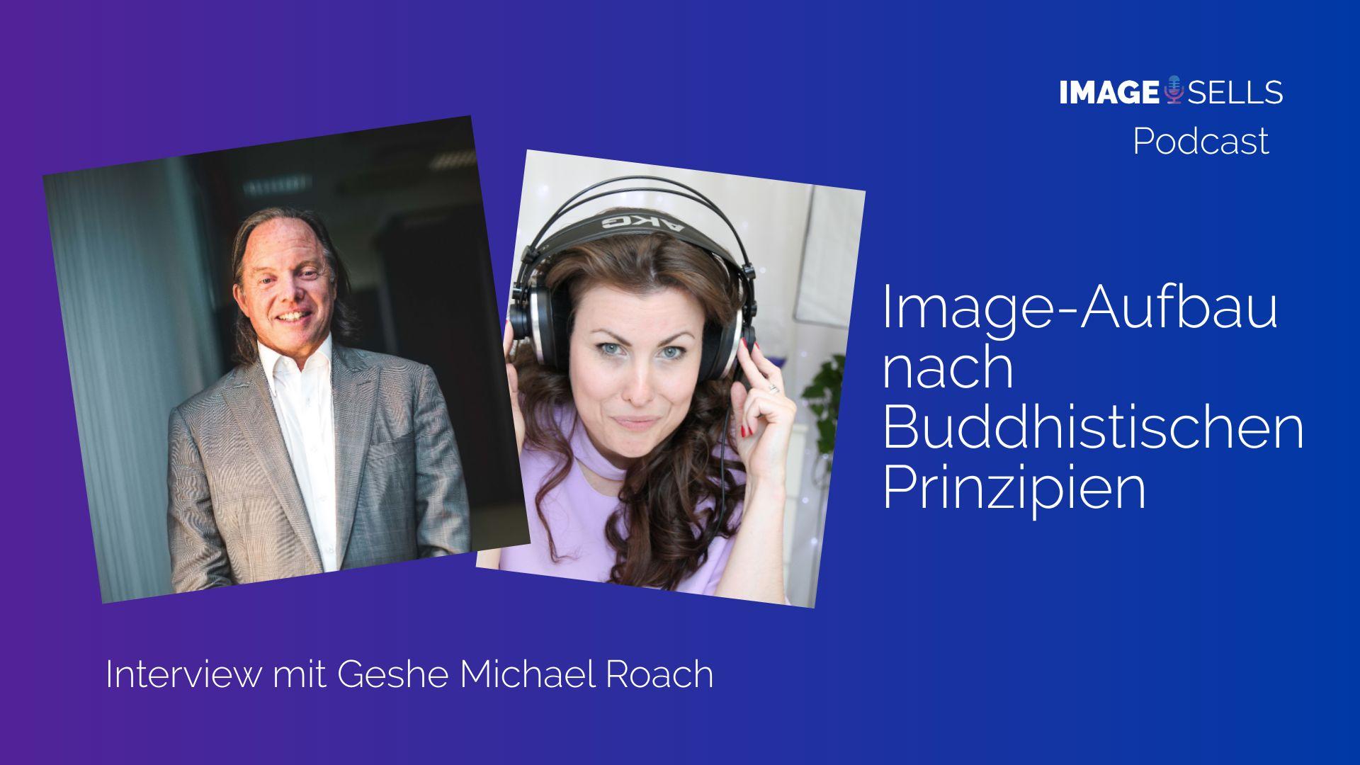 Imageaufbau nach Buddhistischen Prinzipien mit Geshe Michael Roach – ISP #050